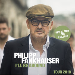 DAS ZELT: Philipp Fankhauser - I'll Be Around Tour 2018