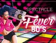 Dîner Spectacle Fever 80's