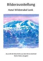 Bilderausstellung_Walter-Reber_Wildstrubel