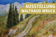 Ausstellung Waltraud Wruck