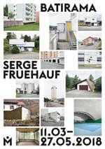 Exposition :Batirama,  Serge Fruehauf