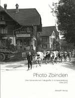 """Buchvernissage """"PhotoZbinden"""" 100 Jahre Fotografie in Schwarzenburg"""