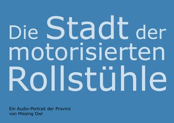 Die Stadt der motorisierten Rollstühle – Ein Audio-Portrait der Provinz