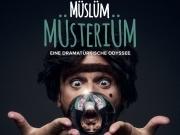 Müslüm: Müsteriüm - eine dramatürkische Odyssee