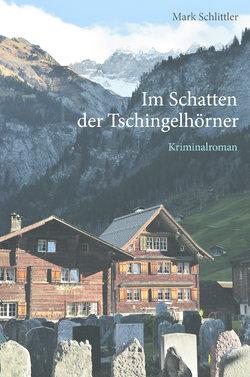 Buchvernissage: Mark Schlittler «Im Schatten der Tschingelhörner» - 1