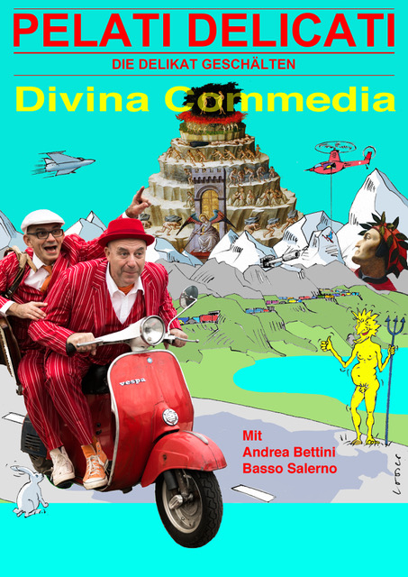 Pelati delicati: Divina commedia