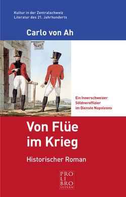 """Carlo von Ah - """"Von Flüe im Krieg"""""""