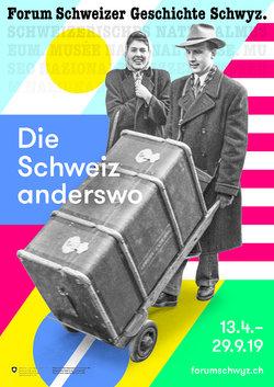 """Visual der Ausstellung """"Die Schweiz anderswo"""" im Forum Schweizer Geschichte Schwyz"""