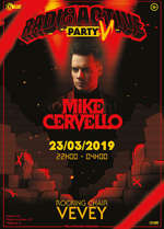 Radioactive Party V +16 / Mike Cervello (NL)