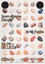 "Exposition : ""Jean-Pierre Zaugg - Arte Facta"""