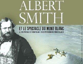 Albert Smith. Le spectacle du Mont-Blanc - 1