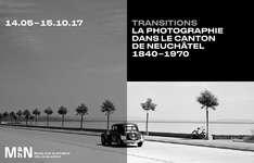 Exposition : Transitions. La photographie dans le canton de Neuchâtel