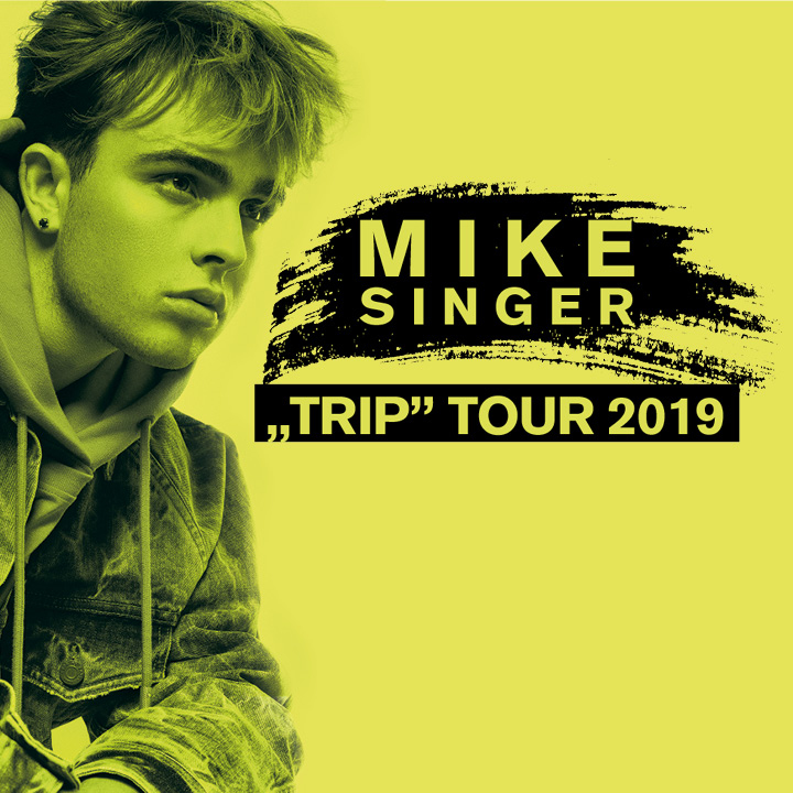 Mike Singer - Trip Tour