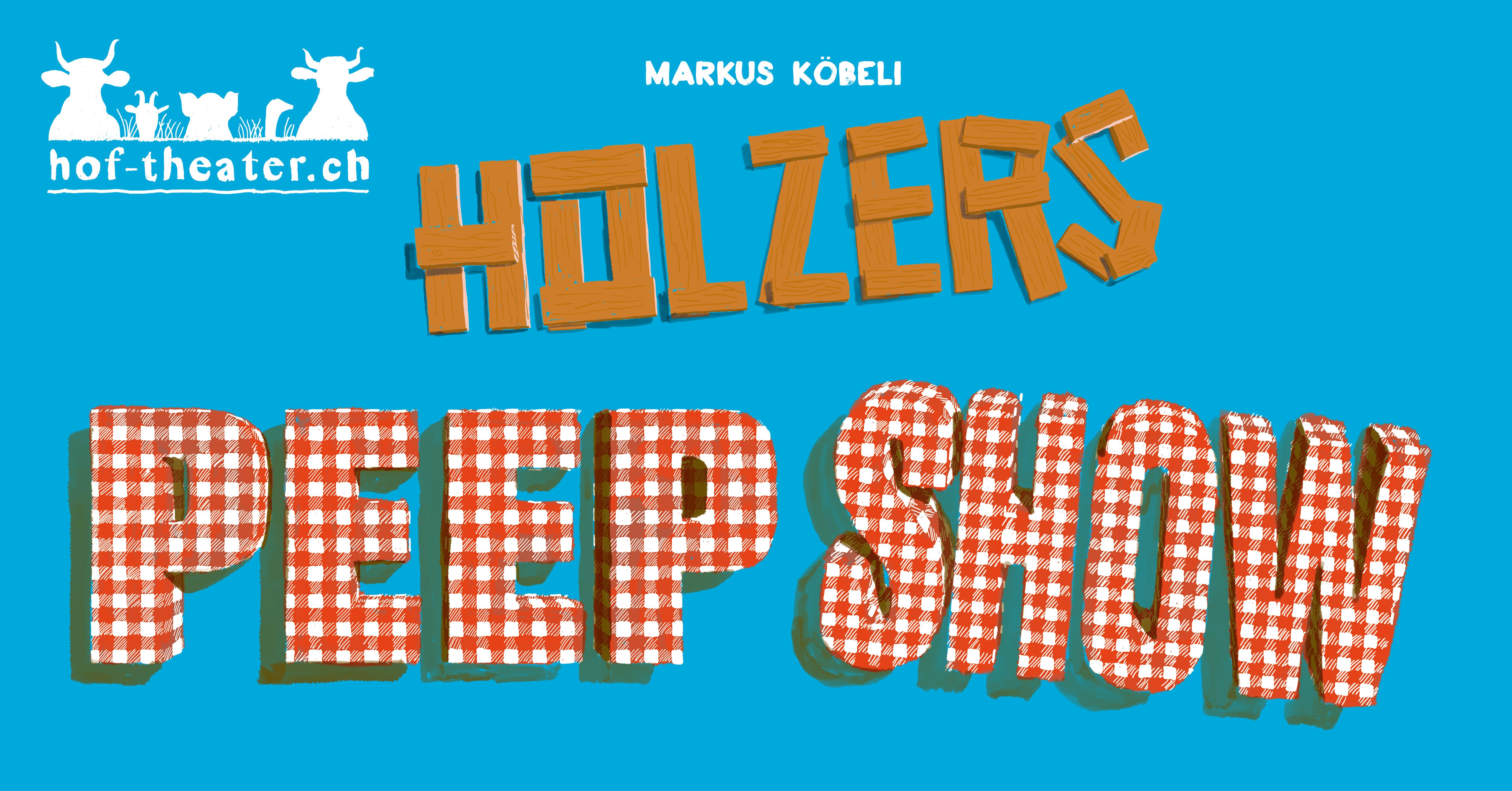 Hof-Theater: Holzers Peepshow