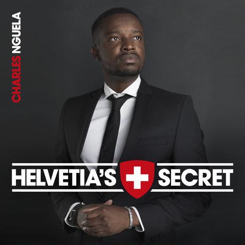 Charles Nguela: Helvetia's Secret