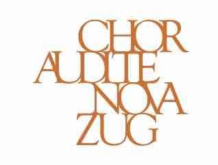 Chor Audite Nova Zug - Carmina Burana